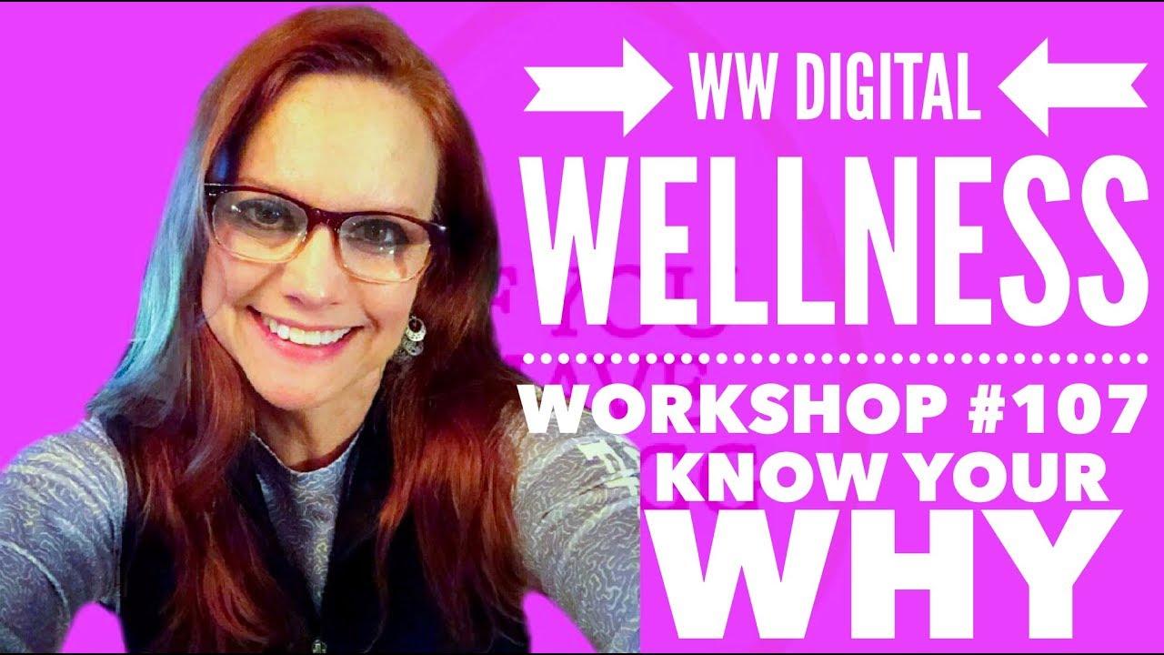 WW Digital Wellness Workshop #107: Know Your Why