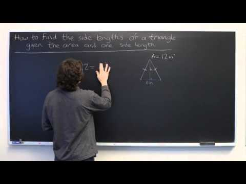 How to Find the Side Lengths of a Triangle Given the Area & a Side Length