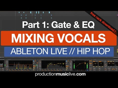 1 How To Mix Vocals Using Ableton: Gate and EQ (1/3)