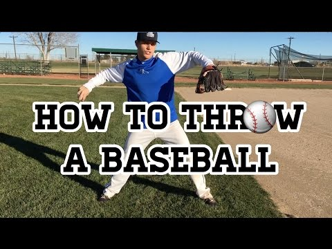 How to Throw a Baseball - Baseball Throwing Mechanics