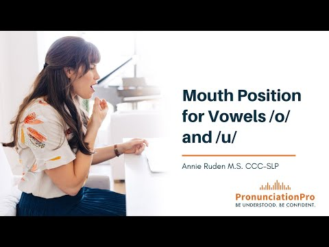 Mouth Position For Vowels /o/ & /u/