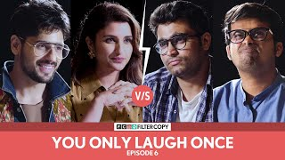 FilterCopy Vs. Sidharth and Parineeti | YOLO: You Only Laugh Once | S01E06 | Ft. Viraj and Raunak