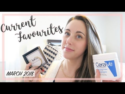 Current Lifestyle Favourites   March 2018