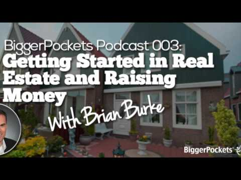 Getting Started in Real Estate and Raising Money with Brian Burke | BP Podcast 03