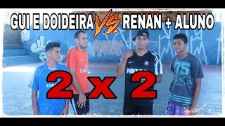 Download GUI MARCONDES E DOIDEIRA vs RENAN + ALUNO - 2 X 2 Video