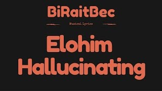 ELOHIM - Hallucinating - Lyrics
