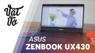 """Đánh giá ZenBook UX430 - laptop """"chuẩn hiện đại"""" từ ASUS"""