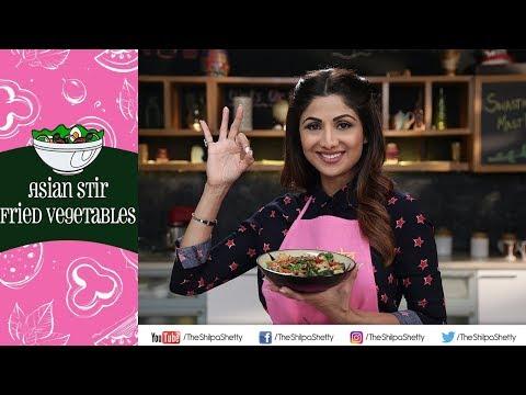 Asian Stir Fried Vegetables | Shilpa Shetty Kundra | Healthy Recipes | The Art Of Loving Food