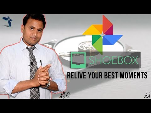 ShoeBox Relive your best moments, Your photos, everywhere in Hindi/Urdu