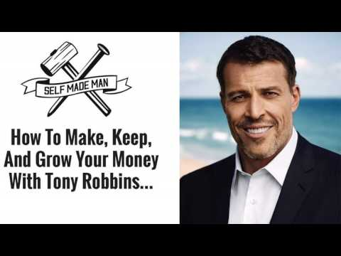 How To Make, Keep, And Grow Your Money With Tony Robbins…