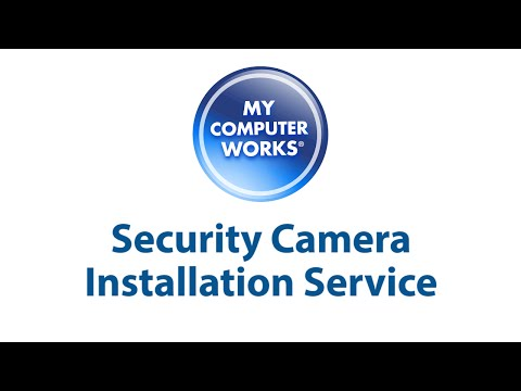 Security Camera Installation Services from My Computer Works!