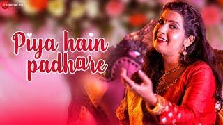 Piya Hain Padhare - Official Music Video | Dr Anamika Singh | Ajay Jaiswal |Rashi M|Nawab A&Sakshi M