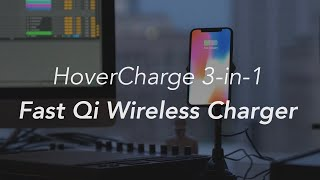 HoverCharge 3-in-1 Fast Qi Wireless Charger