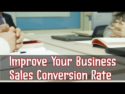 How To Improve Your Business Sales Conversion Rate