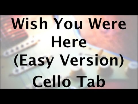 Wish You Were Here on the Cello (Easy Key)