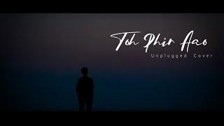 Toh Phir Aao | Cover | sayAn