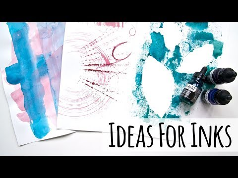 How To Use Inks - 10 Ideas For Using Acrylic Inks