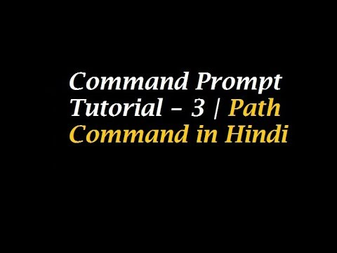 Command Prompt Tutorial - 3 | Path Command Explained in Hindi