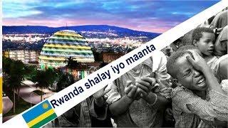Rwanda | shalay iyo maanta | 1994 - 2018 |