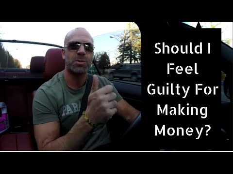 Should I Feel Guilty For Making Money?
