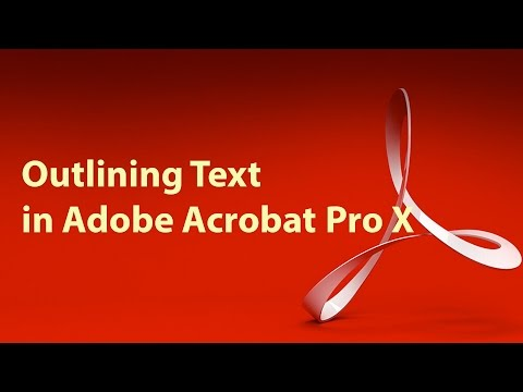 Outlining Text in Adobe Acrobat X   How to outline fonts using Acrobat Pro