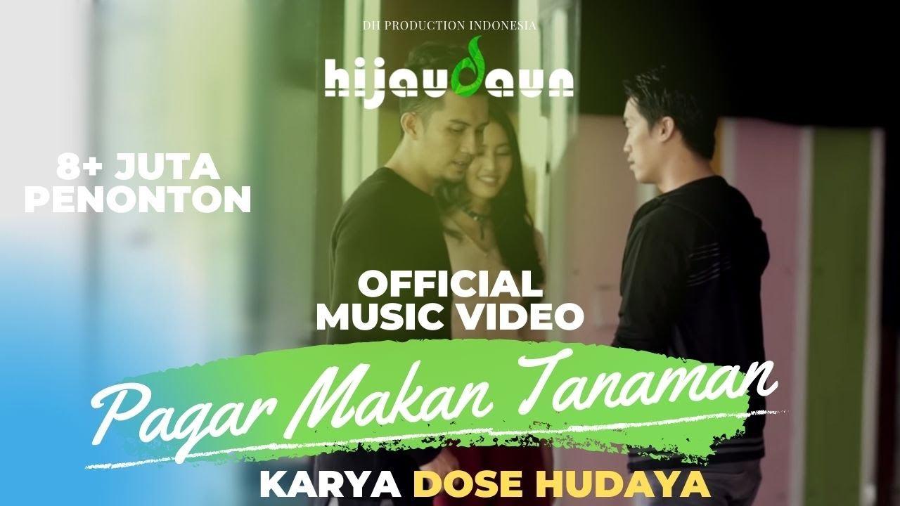 Download Hijau Daun - Pagar Makan Tanaman ( Official Video Clip ) MP3 Gratis