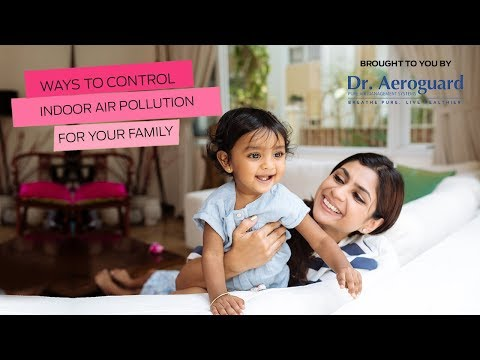 Ways To Control Indoor Air Pollution For Your Family