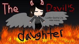 The Devil's Daughter {} Gacha Life mini movie (original Lucifer version)