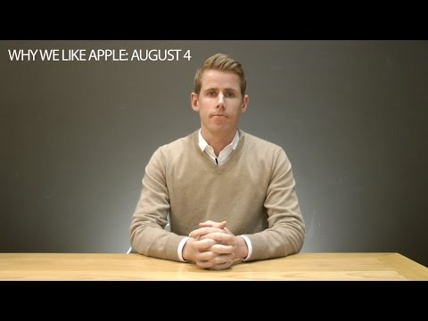 Why we like Apple: 4 August 2015
