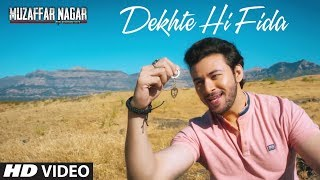 Dekhte Hi Fida Video Song | Muzaffarnagar - The Burning Love | Mohit Chauhan