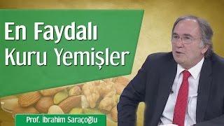 En Faydalı Kuru Yemişler | Prof. İbrahim Saraçoğlu