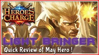Heroes Charge : Light Bringer - Quick Review of May Hero