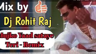 Mujko Yaad Sataye Teri _ Remix By Dj Rohit Raj