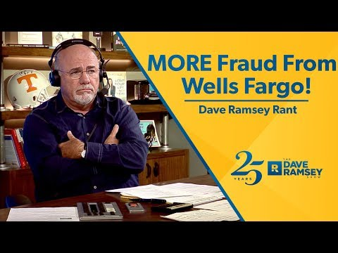 MORE Fraud From Wells Fargo! - Dave Ramsey Rant