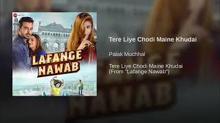"Tere Liye Chodi Maine Khudai(From""Lafange Nawab"")By Palak Muchhal"