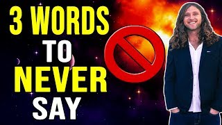 3 Shocking Words That Block The Law Of Attraction Warning