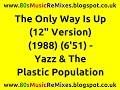 The Only Way Is Up 12 Version Yazz And The Plastic Populatio