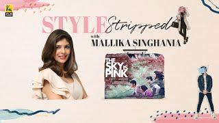 The Sky Is Pink | Style Stripped with Mallika Singhania | Priyanka Chopra Jonas | Film Companion