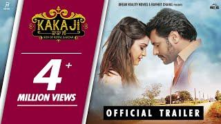 Official Trailer : KAKA JI (Son Of Royal Sardar) Dev Kharoud, Aarushi Sharma | Rel. on 18th Jan