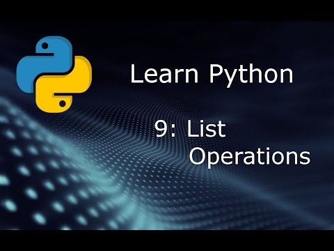 Learn Python (Beginner to Expert) - Part 9 - List Operations
