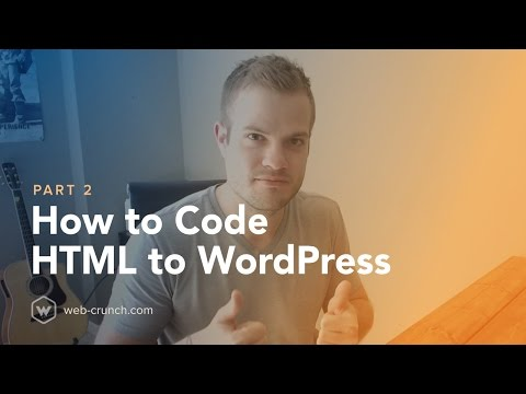 How to Code HTML to WordPress  - Part 2