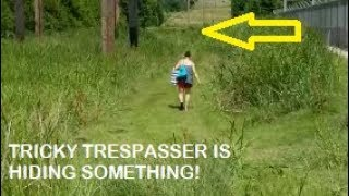 Tricky Trespasser Confronts Me!?! WAIT UNTIL YOU SEE WHAT SHE IS HIDING!