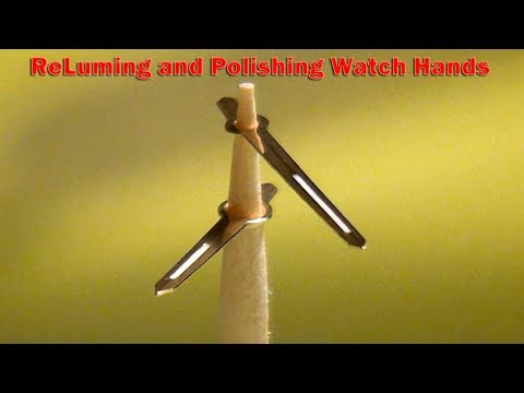 ReLuming and polishing watch hands