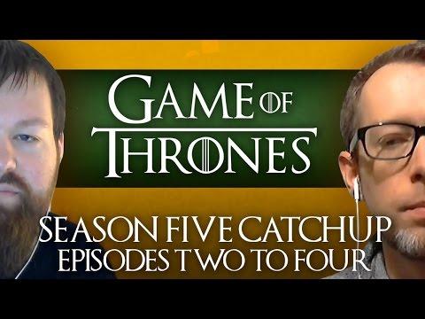 Game of Thrones Season 5 Catchup: Episodes 2-4