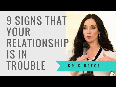 9 Signs That Your Relationship is in Trouble - Kris Reece - Relationship Coach