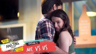 Dice Media | Adulting | Web Series | S02E03 - Me vs Us