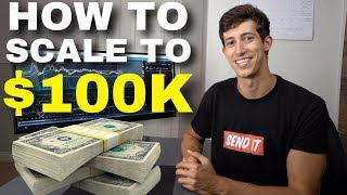How To Scale Your Trading Account To $100,000