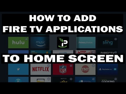 How To Add Fire TV Applications To Home Screen