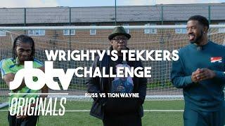Ian Wright x Russ x Tion Wayne   Wrighty's Tekkers Challenge   EP 2: SBTV