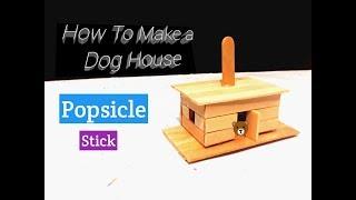 Cara Simpel Membuat Miniatur Rumah Anjing Dari Stik Es Krim
